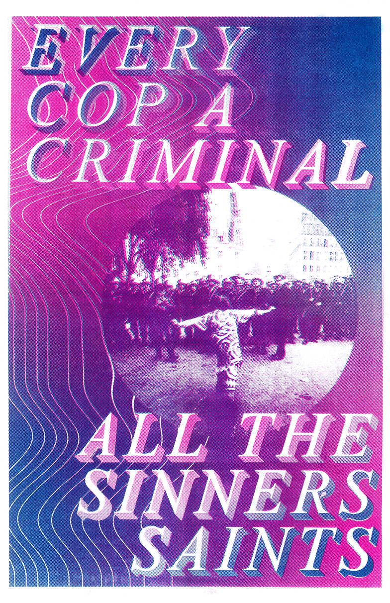 EVERY COP A CRIMINAL ALL THE SINNERS SAINTS pink and blue gradient, Rectangular poster with distored white lines, and an image of a person in a dress with their arms out yelling at the police in Paris, 1968
